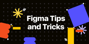 9 Figma Tips and Tricks that makes you faster